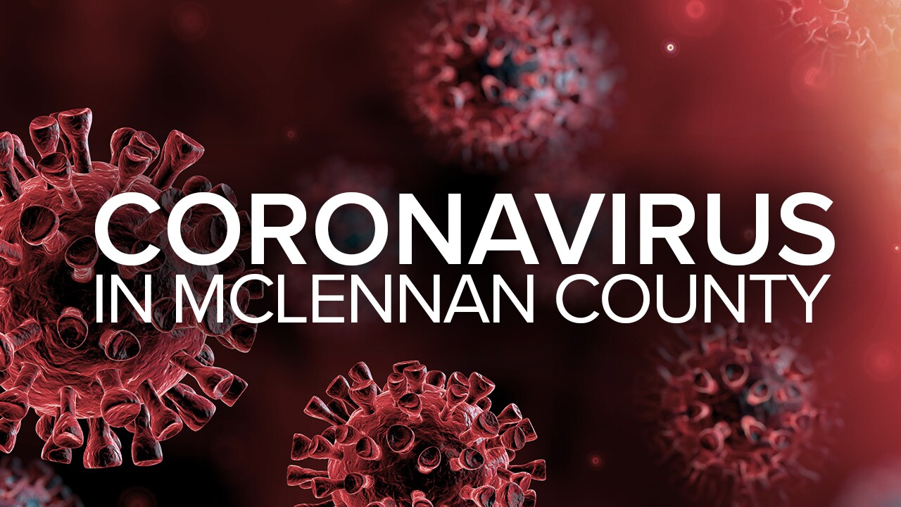 CORONAVIRUS IN MCLENNAN COUNTY