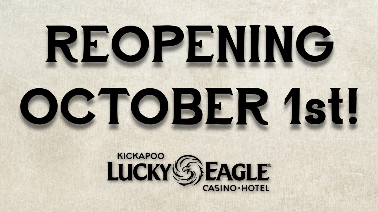 Kickapoo Lucky Eagle Casino/Hotel reopening Oct. 1