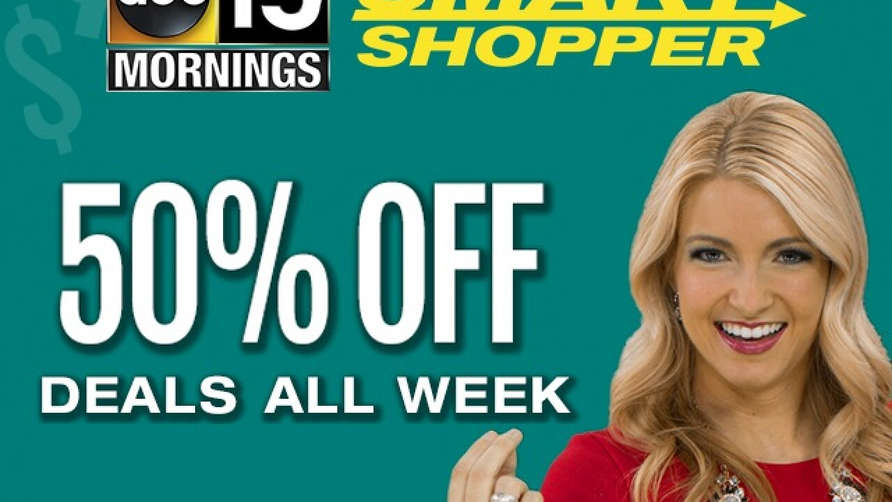 Smart Shopper Week of Deals: Get half off all over the Valley!