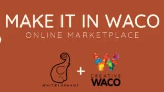 Make It In Waco