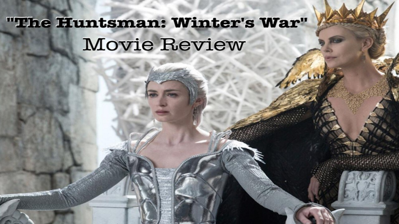 MOVIE REVIEW: 'The Huntsman: Winter's War'