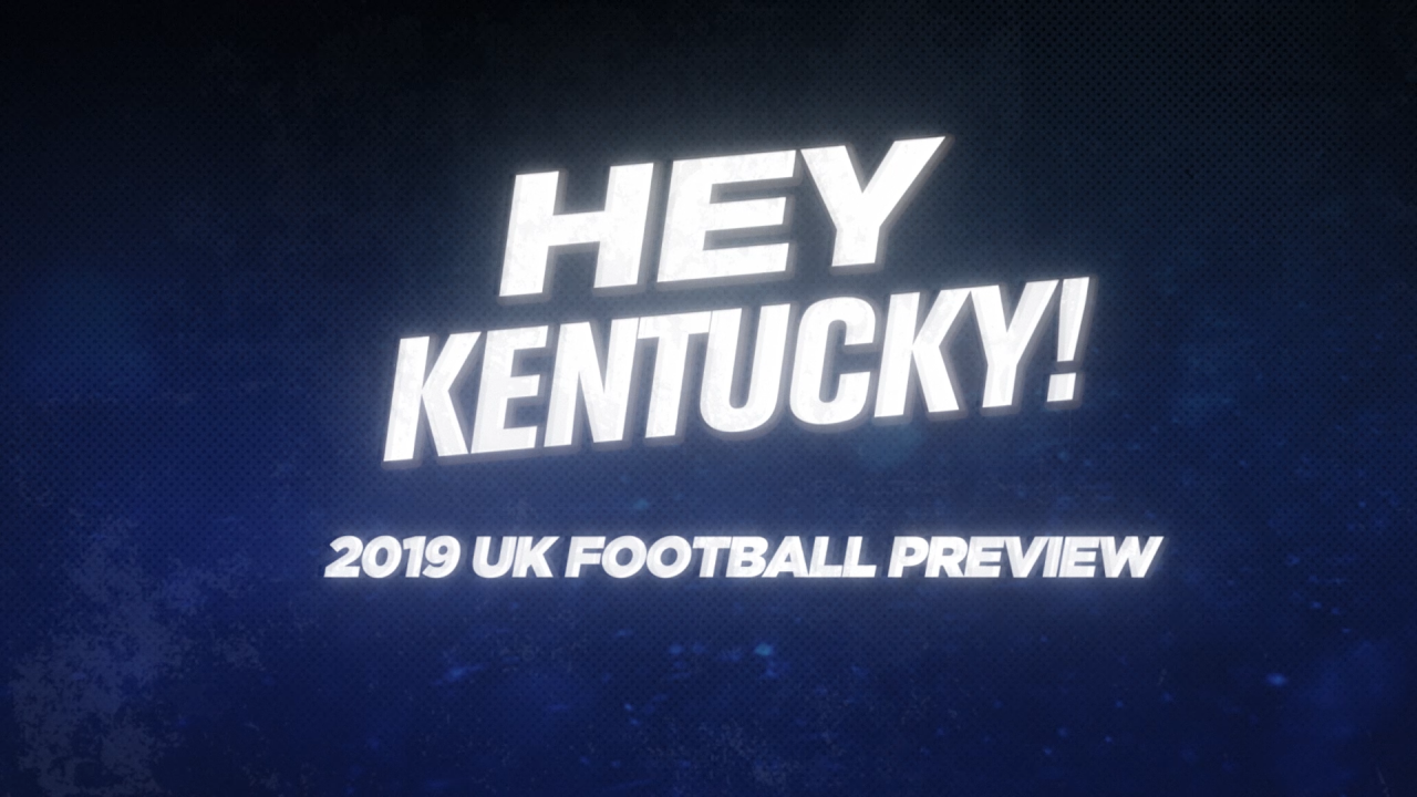 Hey Kentucky! UK Football Preview! 08-29-19