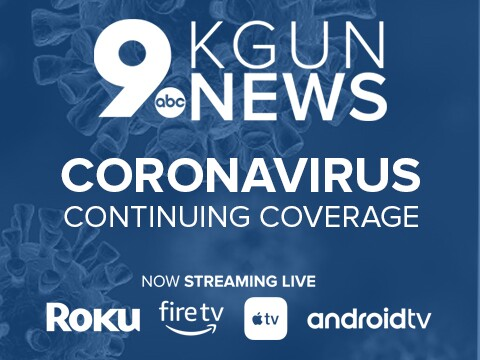 KGUN 9 On Your Side Team Coverage of the Coronavirus