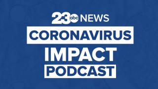 23ABC News Coronavirus Impact Podcast