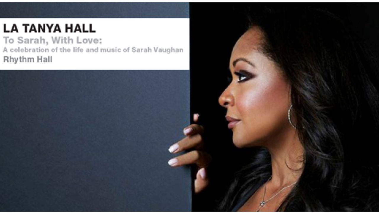 "La Tanya Hall – ""To Sarah Vaughan withLove"""