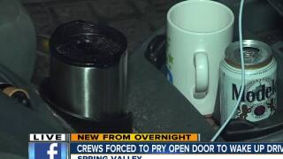 Crews forced to pry open door to wake Spring Valley driver