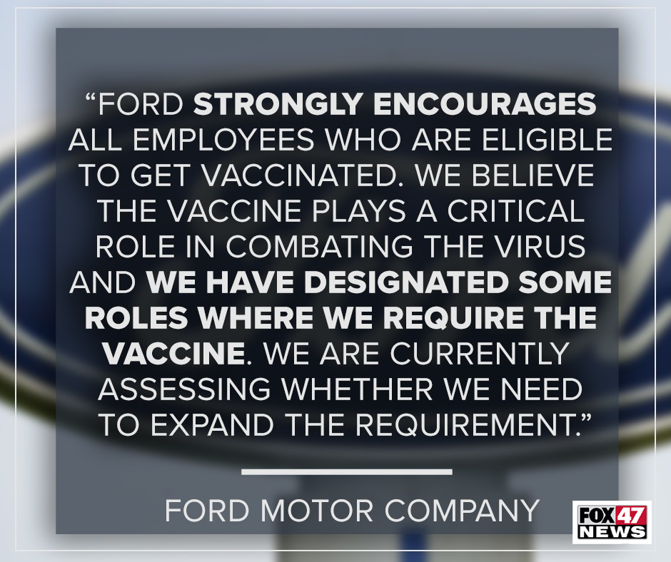 Ford strongly encourages all employees who are eligible to get vaccinated.