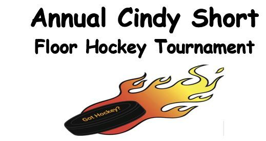5th Annual Cindy Short Floor Hockey Tournament