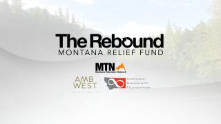 "Montana Television Network Announces ""The Rebound: Montana Relief Fund"""