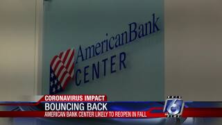 The American Bank Center is gearing for a fall reopening