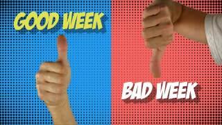 Good Week/Bad Week!