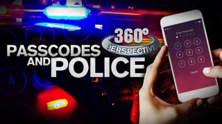 360° Perspective: Passcodes and Police