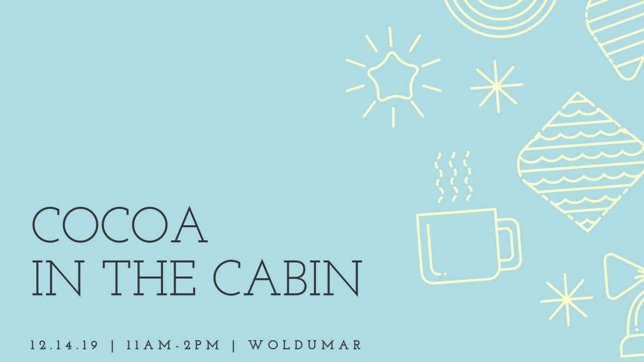Cocoa in the Cabin