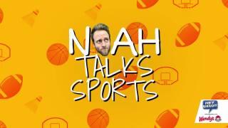 NOAH TALKS SPORTS!