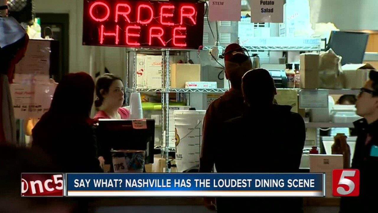 Say What? New Study Ranks Nashville's Dining Scene The Noisiest In The Nation