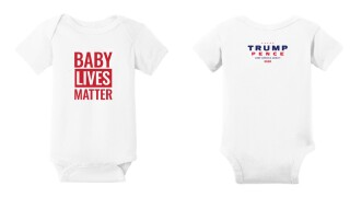 Trump campaign selling 'Baby Lives Matter' onesies