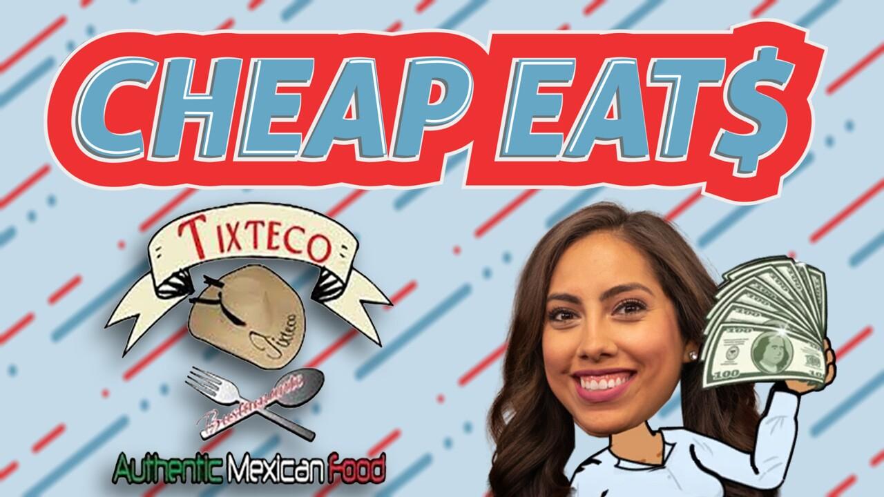 Cheap Eats Tixteco.jpg