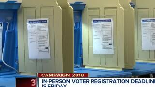In-person voter registration deadline Friday