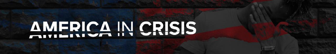 America in Crisis 2460x400