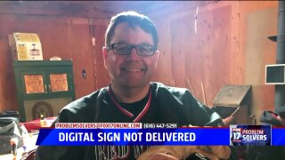 Problem Solved: Refunds issued after 'digital signs' go undelivered for a year