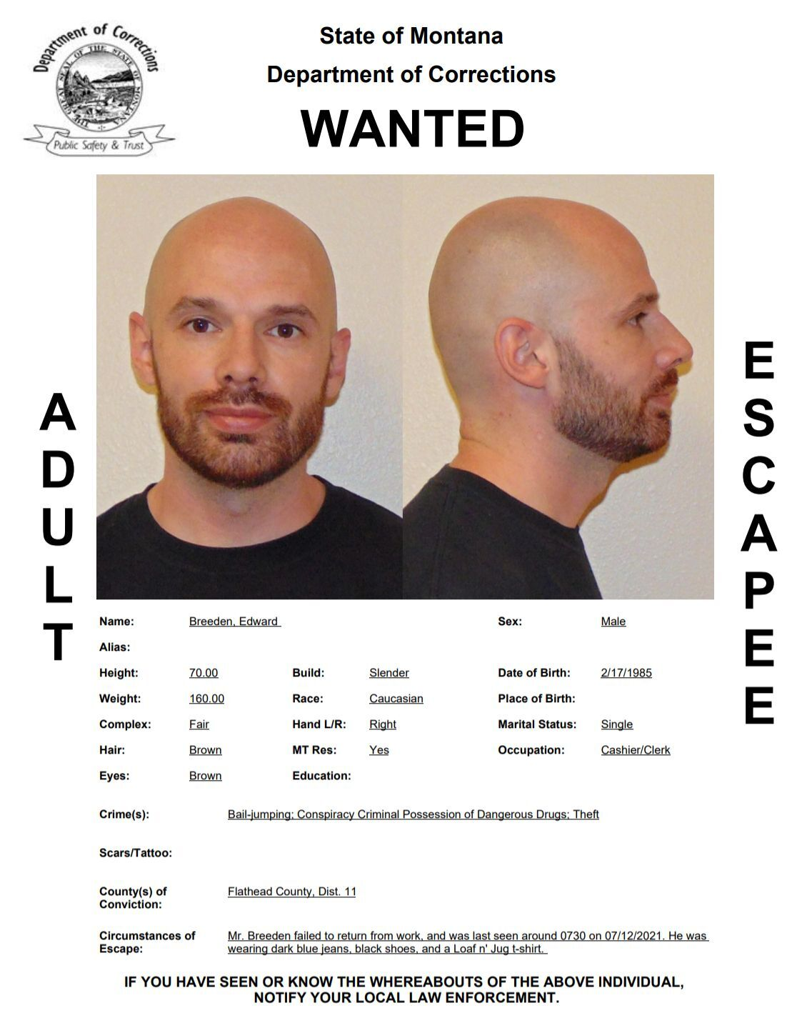 Edward Breeden has been reported as an escapee/walkaway from the Great Falls Pre-Release Center