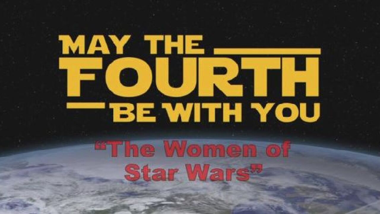 May the Fourth Be with You: The Powerful Women of Star Wars