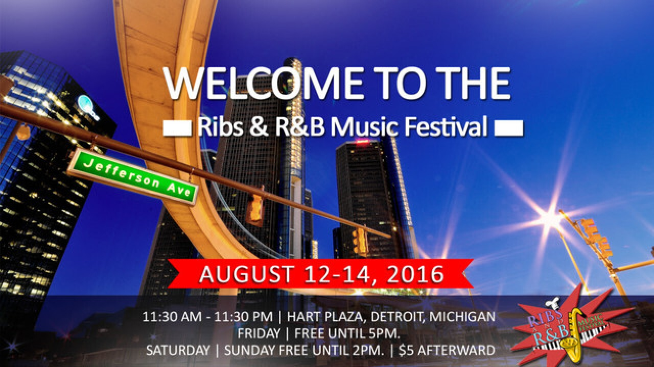 Check out the Ribs R&B Music Festival this weekend in Detroit