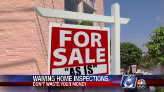 DWYM: Be careful about waiving home inspections