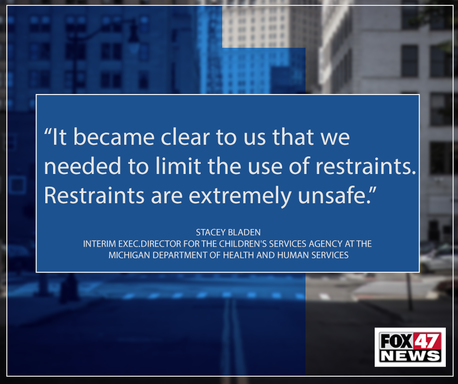 It became clear to us that we needed to limit the use of restraints. Restraints are extremely unsafe