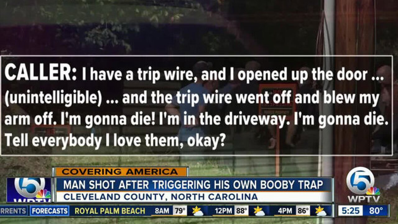 North Carolina man shot by his own booby trap, tells 911 'I'm gonna die'