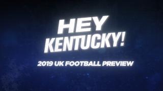Hey Kentucky! UK Football Preview! 08-29-19