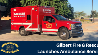 Gilbert F&R launches ambulance service