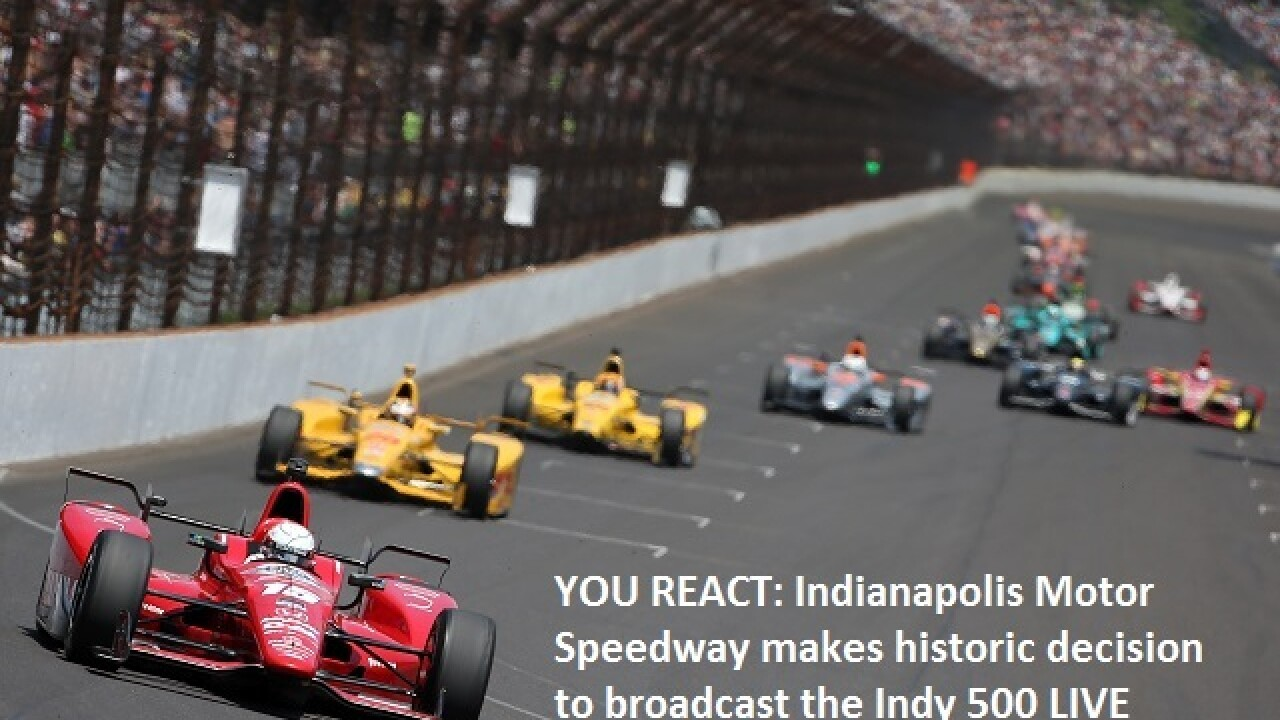 YOU REACT: IMS decides to air Indy 500 live