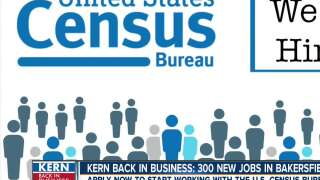 Census Bureau brings 300 new jobs to Bakersfield