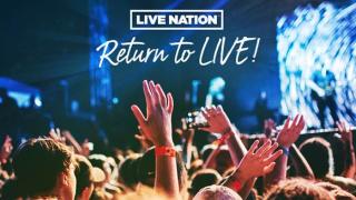 Live Nation Return To Live Promotion