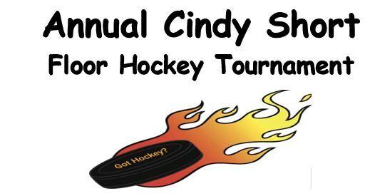 5th Annual Cindy Short Floor Hockey Tournament