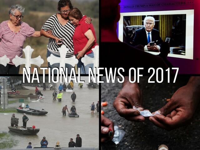 Big national news stories of 2017