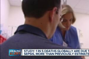 Ask Dr. Nandi: 1 in 5 deaths globally are due to sepsis, study says -- many more than previously estimated