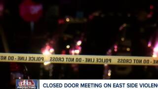 Closed door meeting on East Side violence