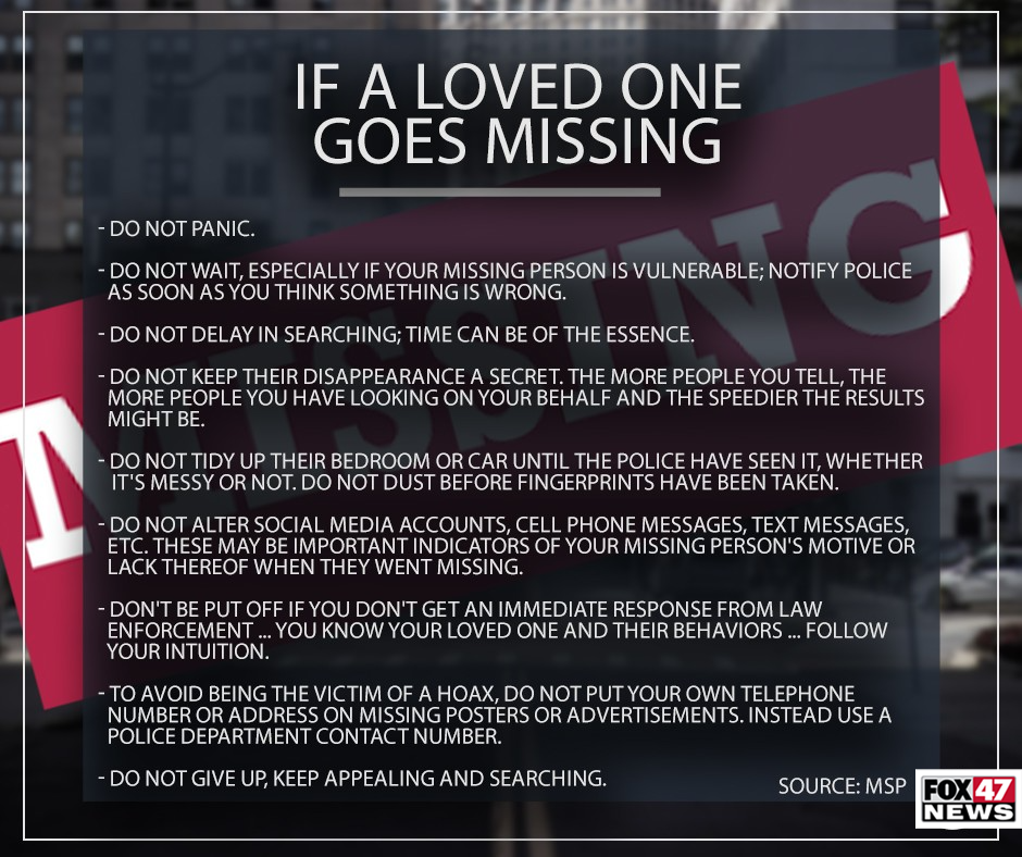 If a loved one goes missing you should follow these steps.