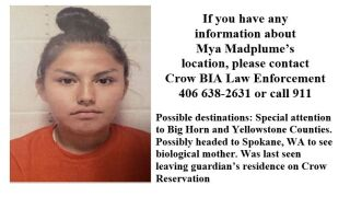 The Montana Department of Justice has issued a Missing/Endangered Person Advisory for 15-year old Mya Madplume.