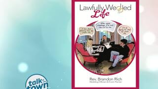 """Lawfully Wedded Life"" Author Rev. Brandon Rich"