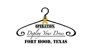 Operation Deploy Your Dress Fort Hood
