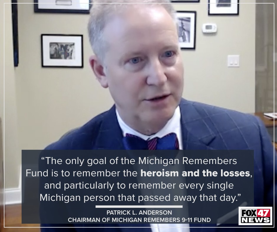 Patrick Anderson is the founder of The Michigan Remembers 9-11 Fund, which aims to honor the 42 people with Michigan ties who died in the attacks of 9-11