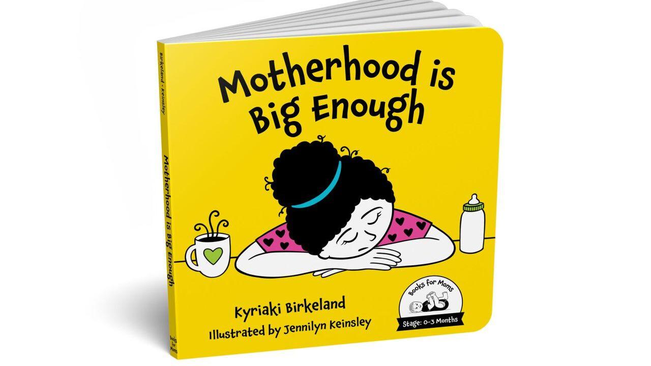 Motherhood is Big Enough