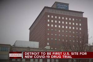 Detroit to be first U.S. site for new COVID-10 drug trial