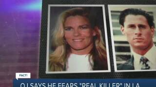 Fact or Fiction: OJ says he fears real killer in LA