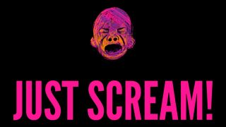 just scream.JPG