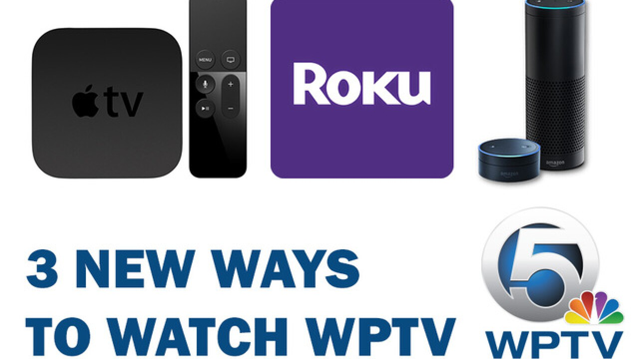 WATCH WPTV on Apple TV, Roku and get news updates via Alexa