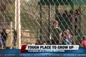 Researchers: Tucson one of the toughest places in the country to grow up